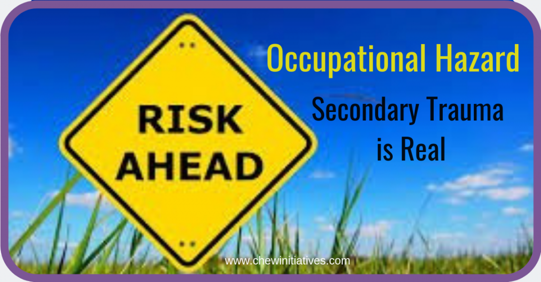 Occupational Hazard – secondary trauma at work