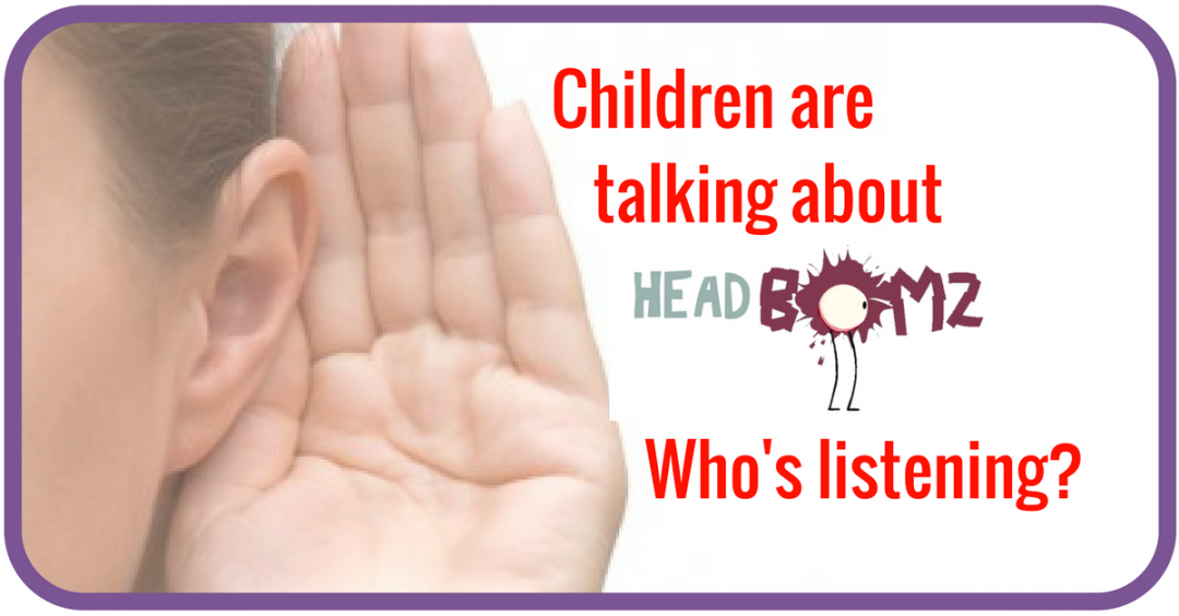 Children are talking about HEADBomz ~ Who's listening?