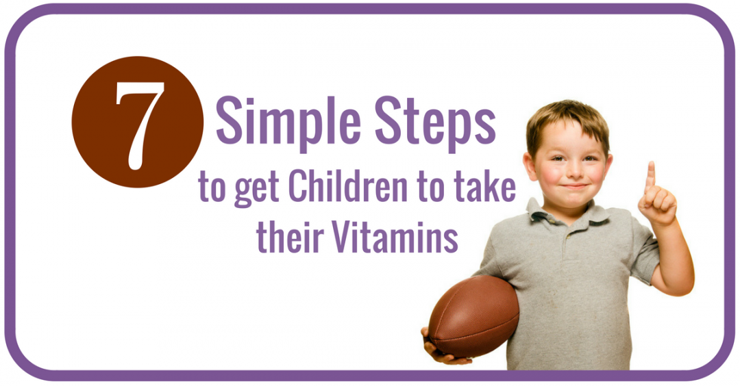 How to get Children to Take their vitamins